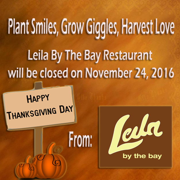 Happy Thanksgiving from Leila By The Bay Restaurant!
