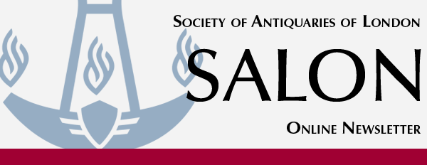 Society of Antiquaries of London Online Newsletter