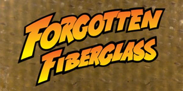 Forgotten Fiberglass