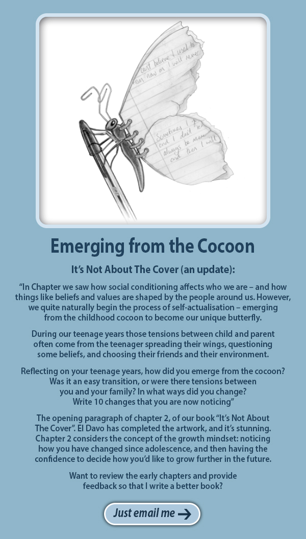 Emerging from the cocoon