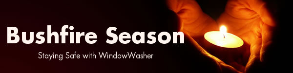 Bushfire Season Newsletter | Staying Safe with WindowWasher