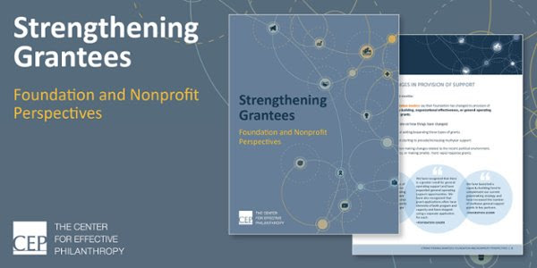 Screen shots of cover and pages from new report Strengthening Grantees: Foundation and Nonprofit Perspectives from the Center for Effective Philanthropy