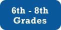 6th - 8th Grades