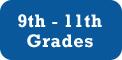 9th - 11th Grades