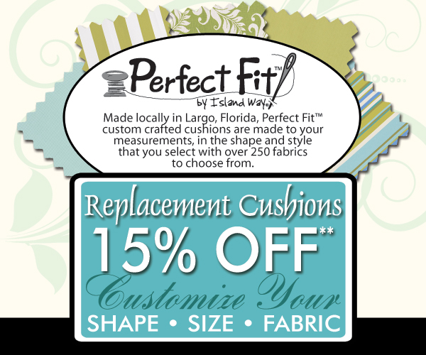 Save 15% on Replacement & Custom Cushions!