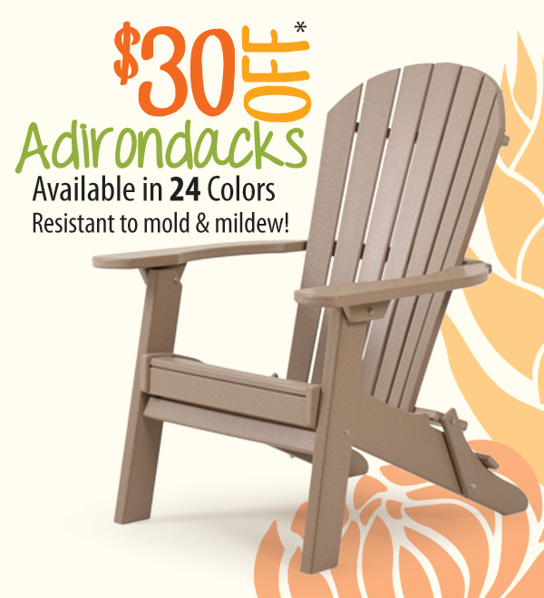 Adirondacks on Sale!