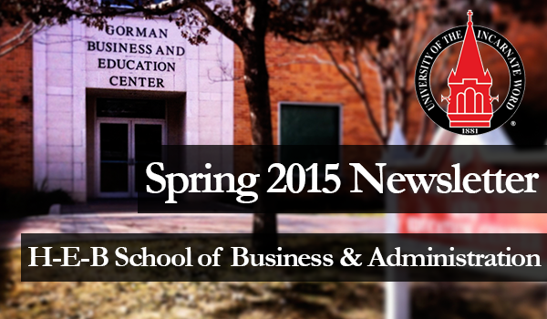 Spring 2015 Newsletter H-E-B School of Business & Administration