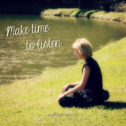 Make time to listen