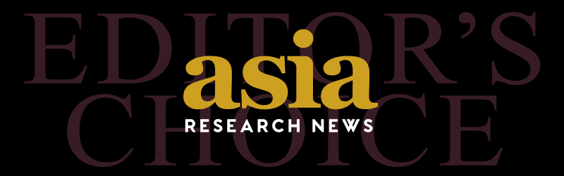 Asia Research News: Editor's Choice