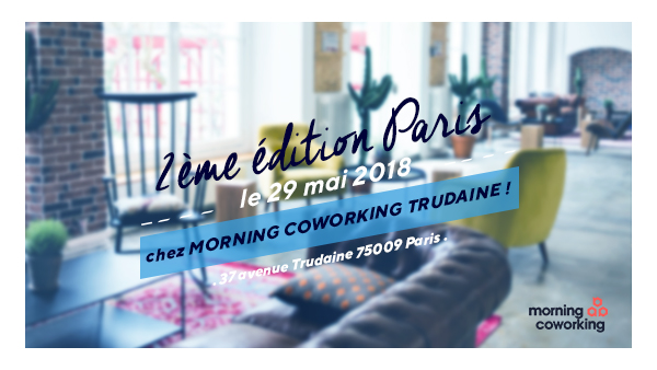 2è édition de La French Touch Conference Paris chez Morning Coworking Trudaine