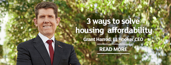 3 ways to solve housing affordability, Grant Harrod, LJ Hooker CEO