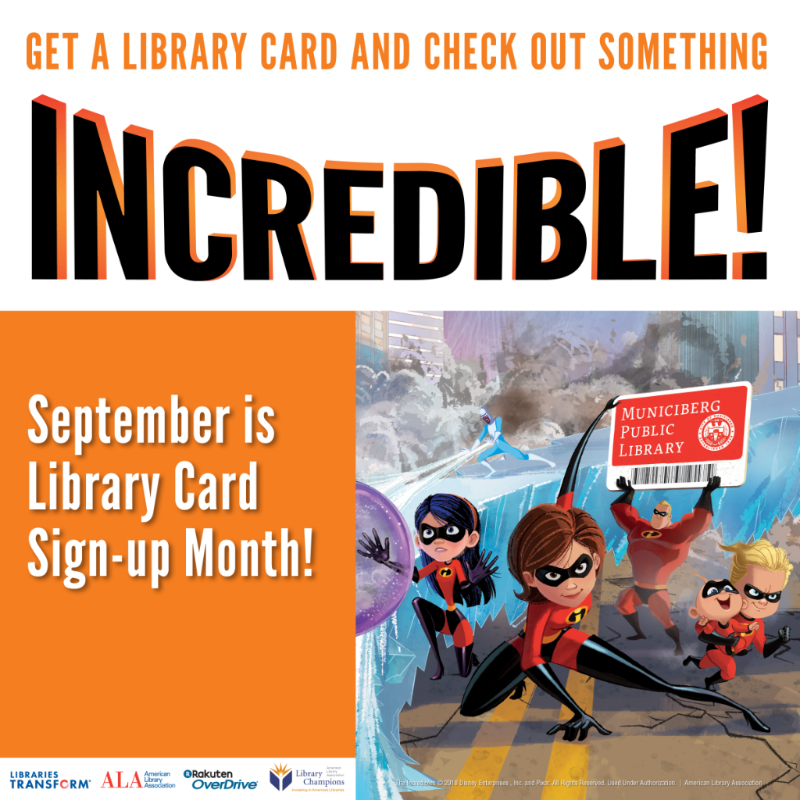 """Photo of the characters from The Incredibles movie. Copy text reads """"Get a library card and check out something incredible! September in Library Card Sign-up Month!"""""""
