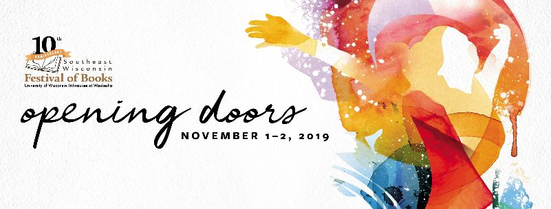 "Colorful graphic of woman spreading arms wide. Text reads: ""Opening doors November 1-2, 2019"" Includes logo for Southeast Wisconsin Festival of Books."