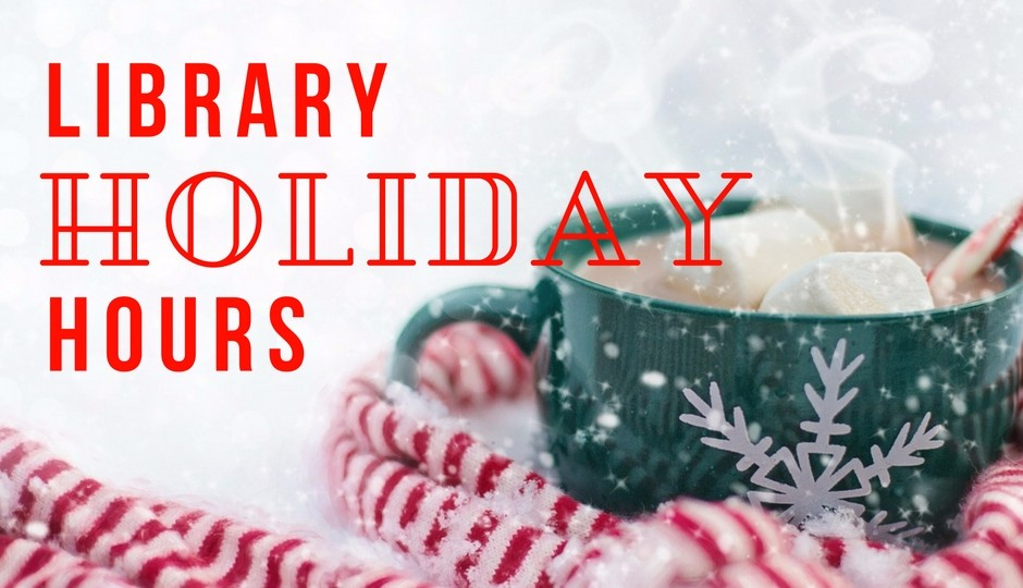 "Mug of cocoa in snow with caption ""Library Holiday Hours"""