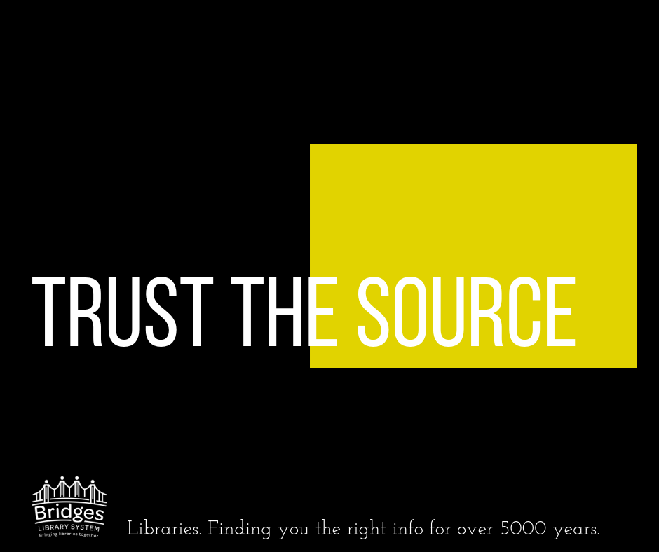 """Black square graphic with one yellow square in the upper left. Text copy says """"Trust the Source."""" Text at bottom of graphic reads """"Libraries. Finding you the right info for over 5000 years."""""""