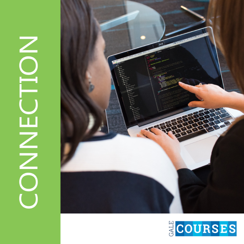 "Two women sitting at a computer typing code. Caption ""Connection"" and the Gale Courses logo"