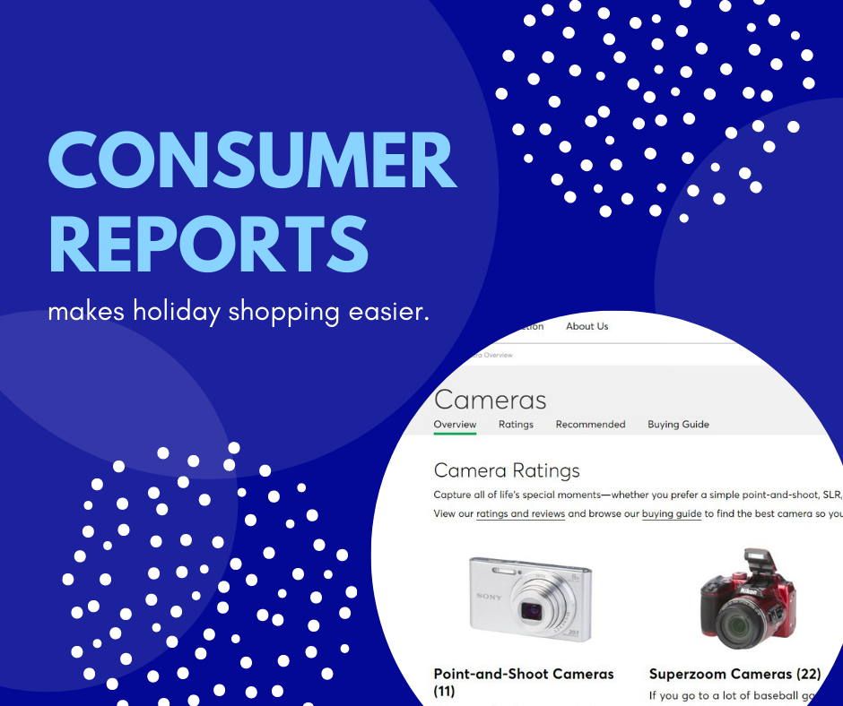 """Graphic with blue background and picture of screenshot of Consumer Reports web page showing cameras. Text reads: """"Consumer Reports makes holiday shopping easier."""""""