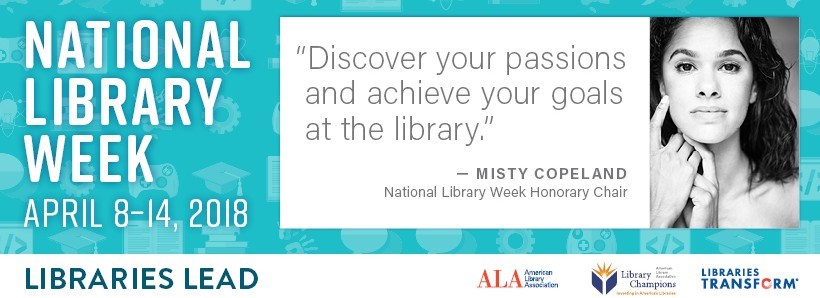 "Blue banner for National Library Week with a picture of Misty Copeland and the quote ""Discover your passions and achieve your goals at the library."""