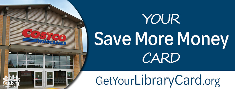 "Image of exterior of Costco Wholesale store. Text reads: ""Your Save More Money Card. getyourlibrarycard.org"""