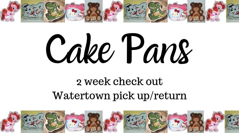 "Images of cake pans. Text reads: ""Cake pans. 2 week check out Watertown pick up/return"""