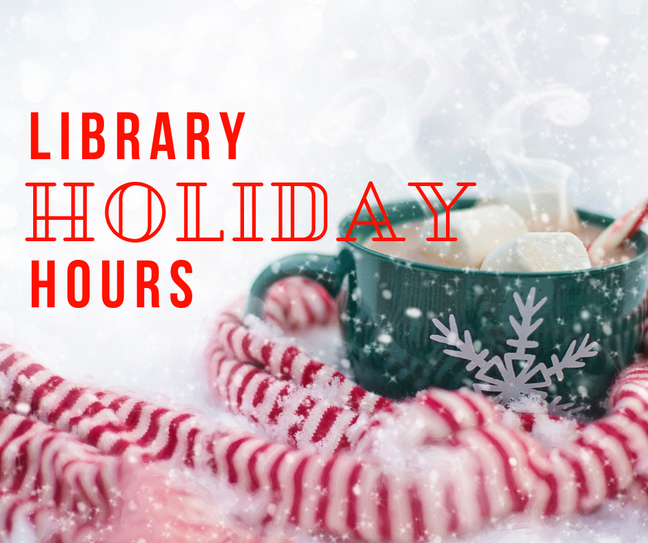 Mug of cocoa sitting in the snow. Text reads: Library Holiday Hours