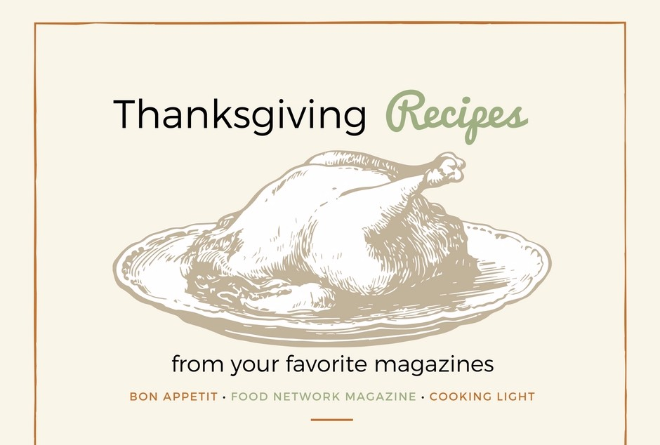 "Turkey on plate. Text reads ""Thanksgiving recipes from your favorite magazines. Bon Appetit, Food Network Magazine, Cooking Light."""