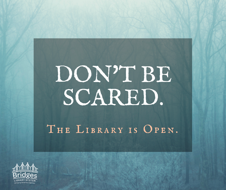 """Background graphic of bare trees. Text copy says """"Don't be scared. The library is open."""""""