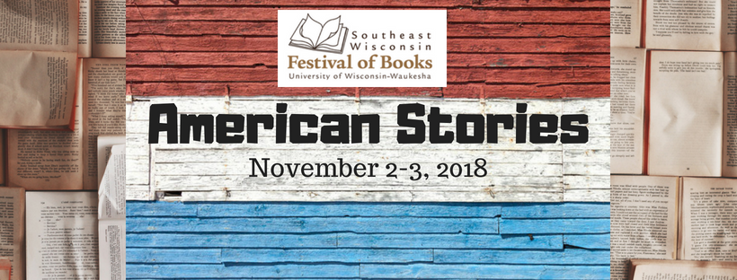 "Background of book pages with an American flag made of barn wood in the foreground. Includes the Southeast Wisconsin Festival of Books logo. Copy says ""American Stories. November 2-3, 2018."""