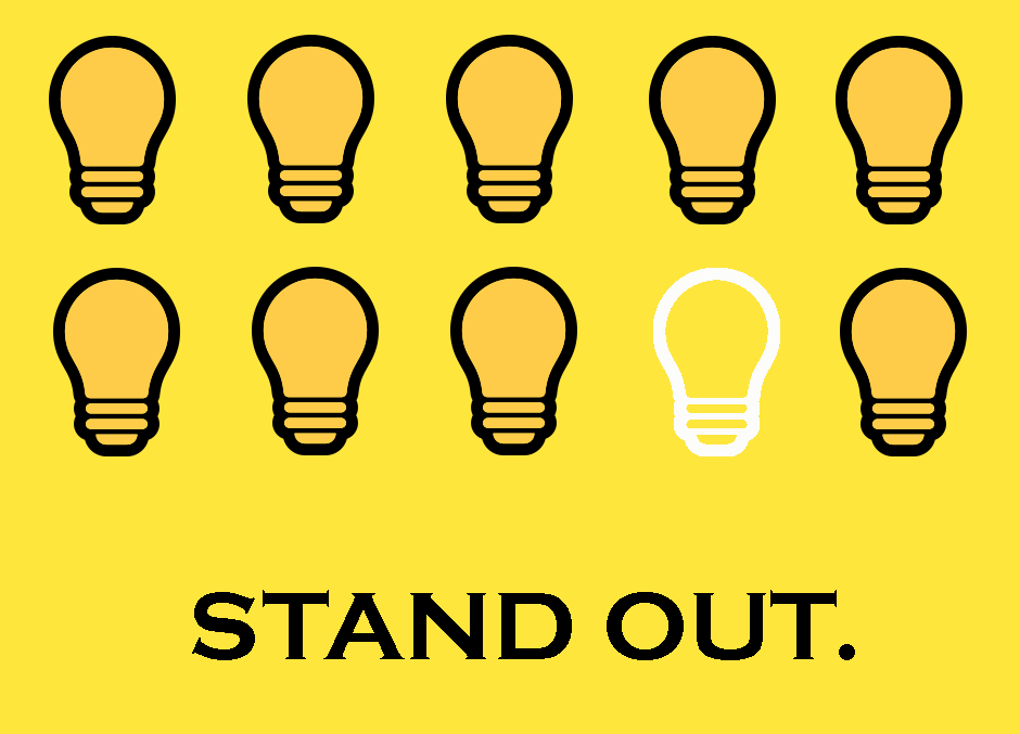 """Two rows of black lightbulbs with one white lightbulb, against a yellow background. Caption reads """"Stand Out."""""""