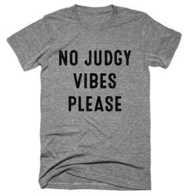 No Judgy Vibes Tee