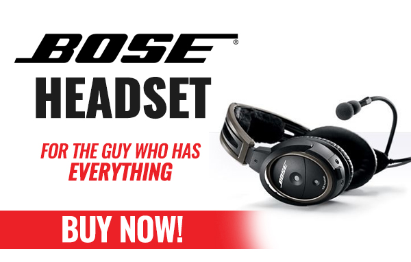 Bose Headsets, for the guy who has everything.