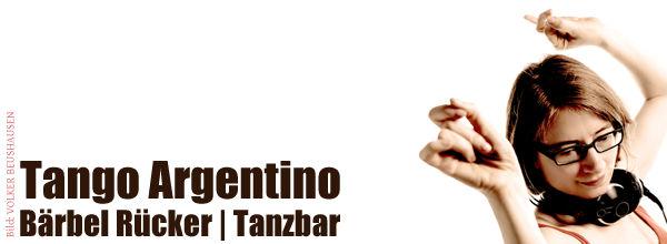 Tango Argentino :: Bärbel Rücker | Tanzbar
