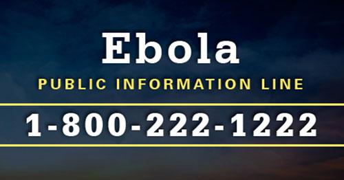 Ebola Public Info Line 1-800-222-1222