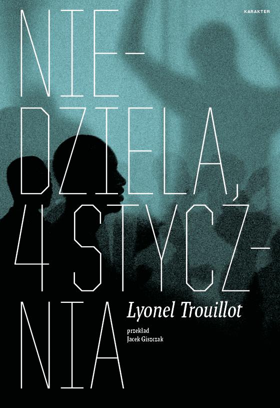 Lyonel Trouillot, Niedziela, 4 stycznia