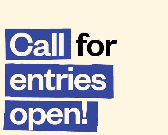 """Only text, """"Call for entries open!"""""""