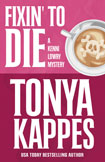 FIXIN' TO DIE by Tonya Kappes