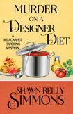 MURDER ON A DESIGNER DIET by Shawn Reilly Simmons