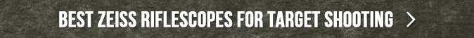 Best Zeiss Riflescopes for Target Shooting