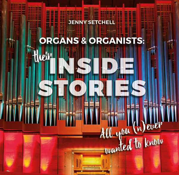 """Organs and Organists: Their Inside Stories"""