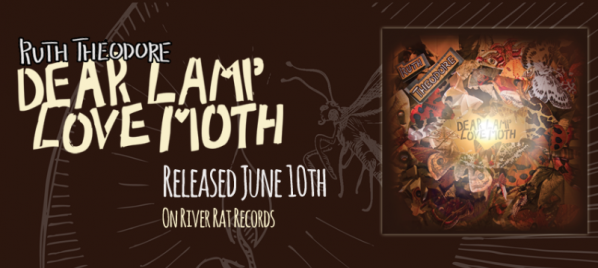 Ruth Theodore - Dear Lamp Love Moth (Released June 10th)