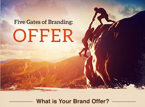 Five Gates of Branding: OFFER