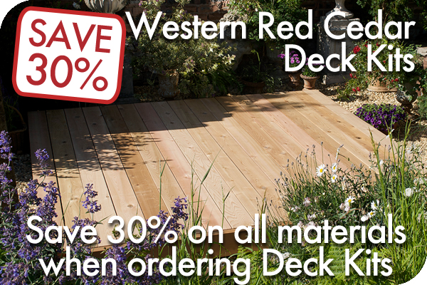 Save 30% on all materials in Western Red Cedar Deck Kits