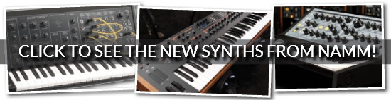 CLICK to see the new synths from NAMM!