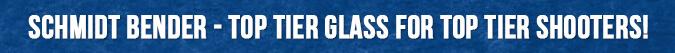 Schmidt Bender - Top Tier Glass for Top Tier Shooters!