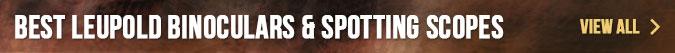 Bestselling Leupold Binoculars & Spotting Scopes