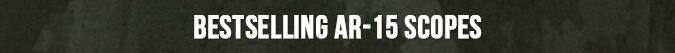 Bestselling AR-15 Scopes