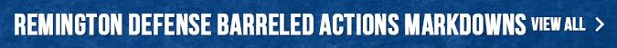 Remington Defense Barreled Actions Markdowns