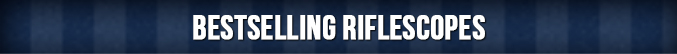 Bestselling Riflescopes
