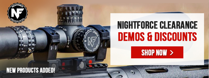 New Nightforce Clearance/Demos-Limited Time only