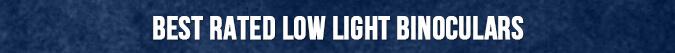 Best Rated Low Light Binoculars